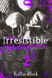 descargar epub Irresistible 2 – Autor Kattie Black
