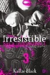 descargar epub Irresistible 3 – Autor Kattie Black gratis