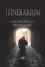descargar epub Itinerarium – Autor Antoni Picazo Muntaner gratis
