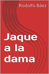 descargar epub Jaque a la dama – Autor Rodolfo Báez