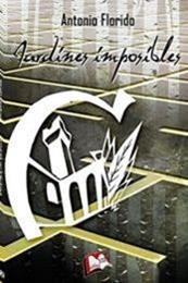 descargar epub Jardines imposibles – Autor Antonio Florido Lozano