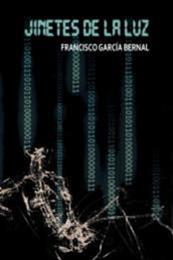 descargar epub Jinetes de la luz – Autor Francisco García Bernal
