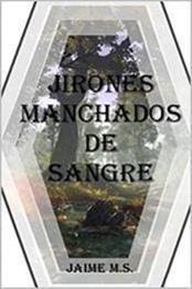 descargar epub Jirones manchados de sangre – Autor Jaime Martínez Suárez gratis