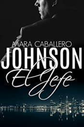 descargar epub Johnson: El jefe – Autor Mara Caballero gratis