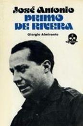 descargar epub José Antonio Primo de Rivera – Autor Giorgio Almirante
