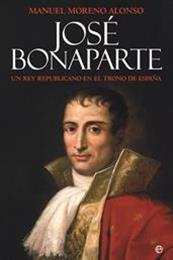descargar epub José Bonaparte, un rey republicano en el reino de España – Autor Manuel Moreno Alonso gratis