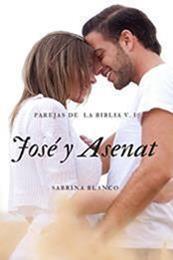 descargar epub José y Asenat – Autor Sabrina Blanco