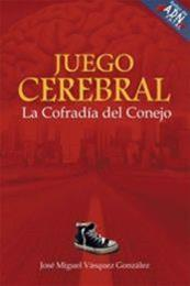 descargar epub Juego cerebral: La cofradía del conejo – Autor José Miguel Vásquez González
