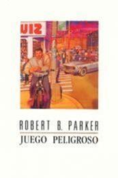 descargar epub Juego peligroso – Autor Robert B. Parker