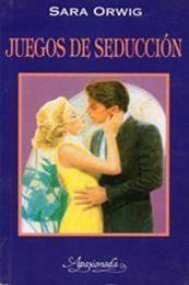 descargar epub Juegos de seduccion – Autor Sara Orwig