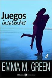 descargar epub Juegos insolentes 4 – Autor Emma Green gratis