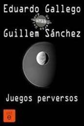 descargar epub Juegos perversos – Autor Eduardo Gallego;Guillem Sánchez