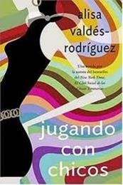 descargar epub Jugando con chicos – Autor Alisa Valdés Rodriguez