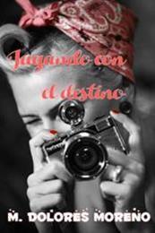 descargar epub Jugando con el destino – Autor M. Dolores Moreno