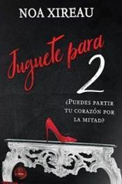 descargar epub Juguete para 2 – Autor Noa Xireau gratis