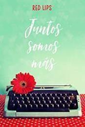 descargar epub Juntos somos más – Autor Red Lips
