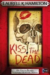 descargar epub Kiss the dead – Autor Laurell K. Hamilton