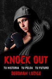 descargar epub Knock Out. Tu historia, tu pelea, tu futuro – Autor Deborah Luzige
