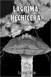 descargar epub Lágrima Hechicera: Poder Absoluto – Autor Laura Conde gratis