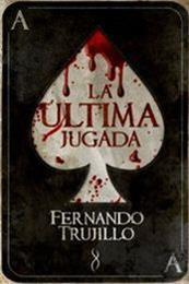 descargar epub La última jugada – Autor Fernando Trujillo Sanz gratis
