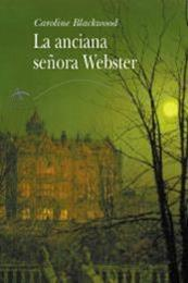 descargar epub La Anciana Señora Webster – Autor Caroline Blackwood