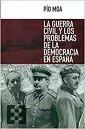 descargar epub La Guerra Civil y los problemas de la Democracia en España – Autor Pío Moa