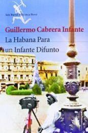 descargar epub La Habana para un infante difunto – Autor Guillermo Cabrera Infante