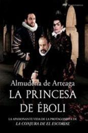 descargar epub La Princesa de Éboli – Autor Almudena de Arteaga gratis