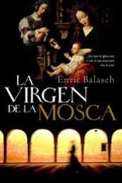 descargar epub La Vírgen de la Mosca – Autor Enric Balasch
