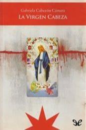 descargar epub La Virgen Cabeza – Autor Gabriela Cabezón Cámara