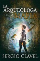 descargar epub La arqueóloga de la mafia – Autor Sergio Clavel