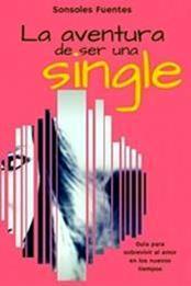 descargar epub La aventura de ser una single – Autor Sonsoles Fuentes gratis