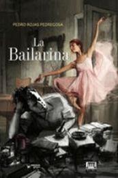 descargar epub La bailarina – Autor Pedro Rojas Pedrejosa gratis