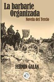 descargar epub La barbarie organizada – Autor Fermín Galán gratis