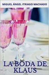descargar epub La boda de Klaus – Autor Miguel Ángel Itriago Machado gratis