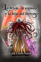 descargar epub La bruja, la espada y la hija del herrero – Autor Lídia Castro