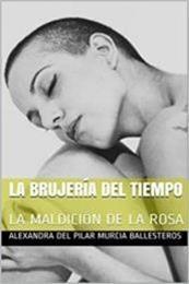 descargar epub La brujería del tiempo – Autor Alexandra del Pilar Murcia Ballesteros