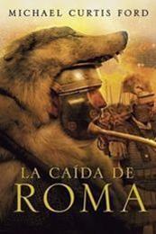 descargar epub La caída de Roma – Autor Michael Curtis Ford