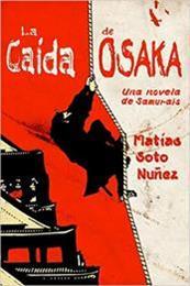 descargar epub La caida de Osaka. Una novela de samurais – Autor Matias Soto Nuñez