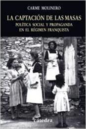 descargar epub La captación de las masas: Política social y propaganda en el régimen franqista. – Autor Carme Molinero