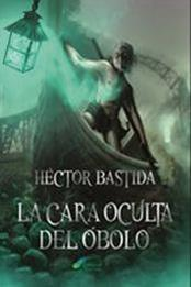 descargar epub La cara oculta del Óbolo – Autor Héctor Bastida gratis