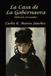 descargar epub La casa de la gobernaora – Autor Carlos E. Martos Sánchez gratis
