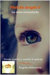 descargar epub La casa encantada… Donde quieras y cuando tú quieras – Autor Ángeles Ediciones