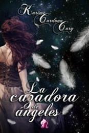 descargar epub La cazadora de ángeles – Autor Karime Cardona Cury