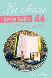 descargar epub La chica de la talla 44 – Autor Cristina Pérez Feito