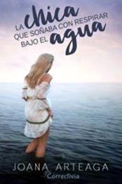 descargar epub La chica que soñaba respirar bajo el agua – Autor Joana Arteaga