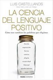 descargar epub La ciencia del lenguaje positivo – Autor Diana Yoldi;José Luis Hidalgo;Luis Castellanos gratis