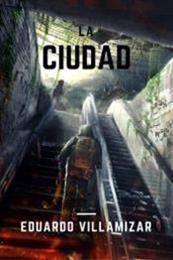 descargar epub La ciudad – Autor Eduardo Villamizar