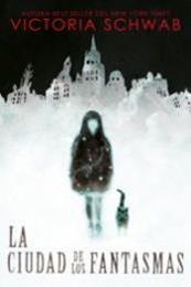 descargar epub La ciudad de los fantasmas – Autor Victoria Schwab gratis
