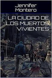 descargar epub La ciudad de los muertos vivientes – Autor Jennifer Montero
